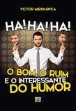 Livro - Ha! Ha! Ha! O Bom, o Ruim e o Interessante do Humor