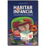 Livro - Habitar A Infancia: Como Ler Literatura Infantil - Tema editorial