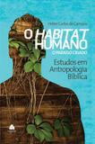 O Habitat Humano - O Paraíso Criado - Vol 1 - Editora hagnos