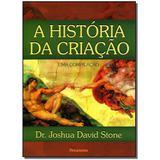 Livro - Historia Da Criacao, A - Uma Compilacao - Pensamento