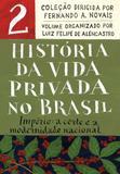 Livro - História da Vida Privada no Brasil - Vol.2 (Edição de bolso) - Império: a corte e a modernidade nacional