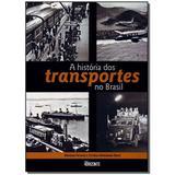 Livro - Historia Dos Transportes No Brasil, A - Horizonte