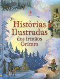 Livro - Histórias ilustradas dos Irmãos Grimm