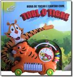 Livro - Hora De Tocar E Cantar Com Tobi, O Tigre - Cedic