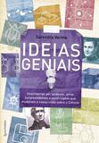 Livro - Ideias geniais - Descobertas por acidente, erros surpreendentes e escorregões que mudaram a nossa visão sobre a Ciência