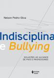 Livro - Indisciplina e bullying - Soluções ao alcance de pais e professores