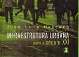 Livro Infraestrutura Urbana Para O Século XXI Juan Luis Mascaró Masquatro