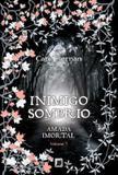 Livro - Inimigo Sombrio (Vol. 3 Amada imortal)