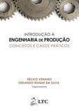 Livro - Introdução à Engenharia de Produção - Conceitos e Casos Práticos