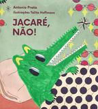 Livro - Jacaré, não!