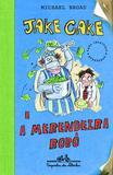 Livro - Jake Cake e a merendeira robô