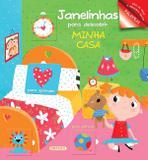 Livro - Janelinhas Para Descobrir - Minha Casa - Girassol 2 - filial