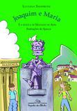 Livro - Joaquim e Maria e a estátua de Machado de Assis