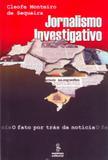 Livro - Jornalismo investigativo - o fato por trás da notícia