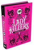Livro - Lady Killers: Assassinas em Série