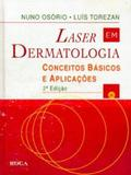 Livro - Laser em Dermatologia - Conceitos Básicos e Aplicações - Segunda Edição