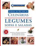 Livro - Le Cordon Bleu : Legumes, sopas e saladas : Todas as técnicas culinárias