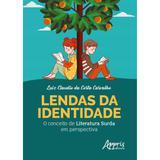 Livro - Lendas da Identidade: O Conceito de Literatura Surda em Perspectiva - Carvalho - Appris editora