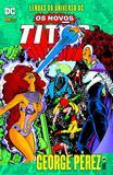 Livro - Lendas Do Universo Dc: Os Novos Titãs Vol. 05