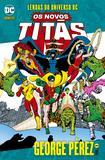 Livro - Lendas Do Universo Dc: Os Novos Titãs - Volume 01