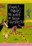 Livro - Lendas e Fábulas dos Bichos de Nossa América