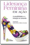 Livro - Lideranca Feminina Em Acao - Leader editora