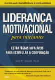 Livro - Liderança Motivacional Para Iniciantes - Liderança Motivacional Para Iniciantes