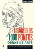 Livro - Ligando os 1000 pontos – Obras de arte