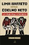 Livro - Lima Barreto versus Coelho Neto - Um Fla-Flu literário