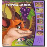 Livro - Lindas F. Para Ler E Ouvir - A Raposa E As Uvas - Blu editora