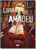 Livro - Livraria Do Amadeu - Ler editora(antiga lge)