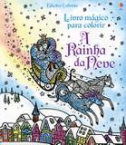 Livro - Livro mágico para colorir : Rainha da neve