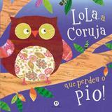 Livro - Lola, a coruja que perdeu o pio!