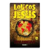 Livro Loucos Por Jesus  Lucinho Barreto - Editora central gospel