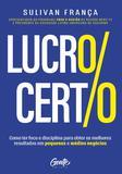 Livro - LUCRO CERTO - Como ter foco e disciplina para obter os melhores resultados em pequenos e médios negócios