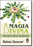 Livro - Magia Divina das Sete Ervas Sagradas, A - Editora