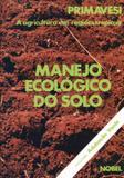Livro - Manejo ecológico do solo : A agricultura em regiões tropicais