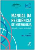 Livro - Manual da residência de nutrologia, obesidade e cirurgia da obesidade