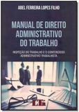 Livro - Manual De Direito Adm. Do Trabalho - 01E/18 - Ltr editora
