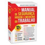 Livro - Manual de Segurança, Higiene e Medicina do Trabalho  - Szabó Jr. - Rideel