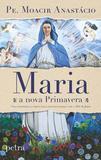 Livro - Maria, a nova primavera