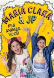 Livro - Maria Clara e JP - Pra animar você!