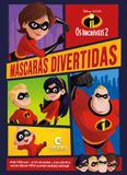 Livro - Máscaras divertidas Os Incríveis 2
