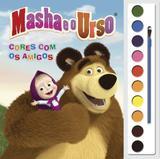 Livro - Masha e o Urso - Cores com os amigos
