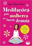 Livro - Meditações para mulheres que fazem demais
