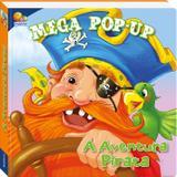 Livro - MEGA POP-UP: AVENTURA PIRATA, A