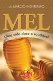 Livro - Mel - Uma vida doce e saudável