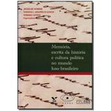Livro - Memoria, Esc. Da Hist. Cult. Polit. Mundo Luso-Br - Fgv