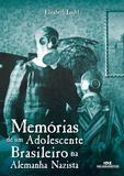 Livro - Memórias de um Adolescente Brasileiro na Alemanha Nazista