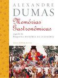 Livro - Memórias gastronômicas de todos os tempos - Seguido de Pequena história da culinária